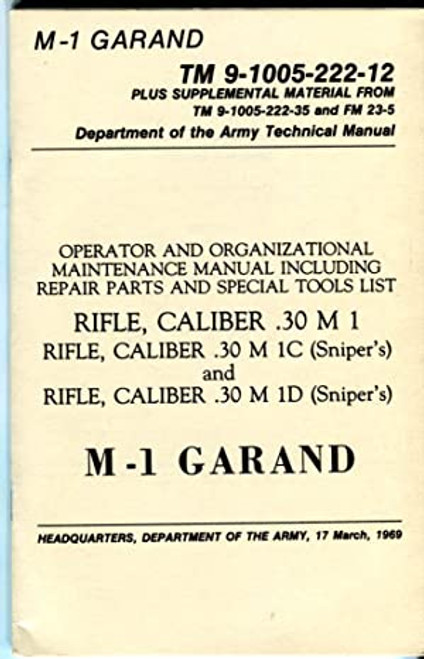 U.S. Army M-1 Garand Technical Manual TM 9-1005-222-12