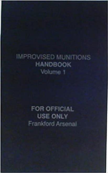 Improvised Munitions Handbook; Volume 1