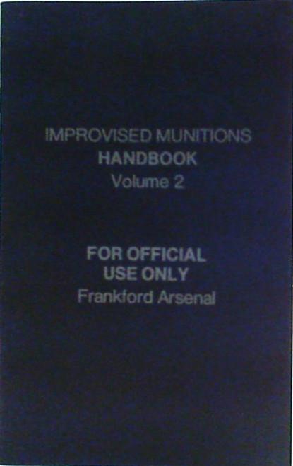 Improvised Munitions Handbook; Volume 2