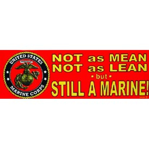 Bumper Sticker Not as Mean, Not as Lean Still a Marine