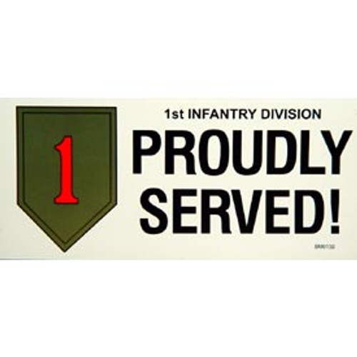 Bumper Sticker 1st Infantry Division Proudly Served