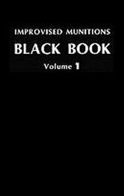 Improvised Munitions Black Book Volume 1 Paperback