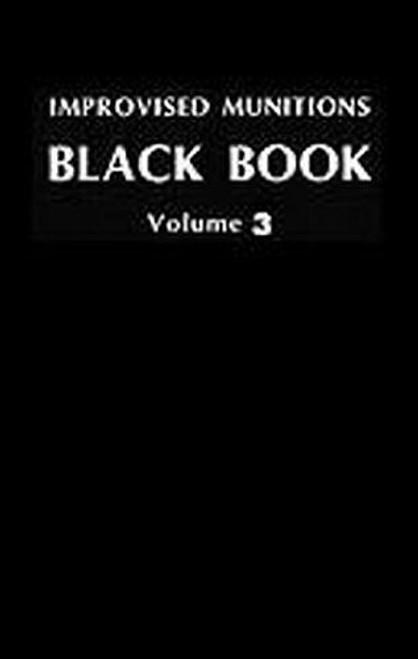 Improvised Munitions Black Book, Vol. 3 (The Combat Bookshelf) Paperback