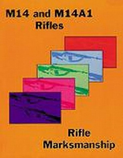 M14 / M14A1 Rifles and Rifle Marksmanship Softcover