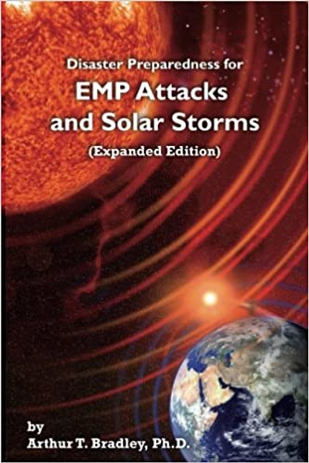 Emp Attacks and Solar Storms by Arthur T. Bradley, Ph.D. softcover