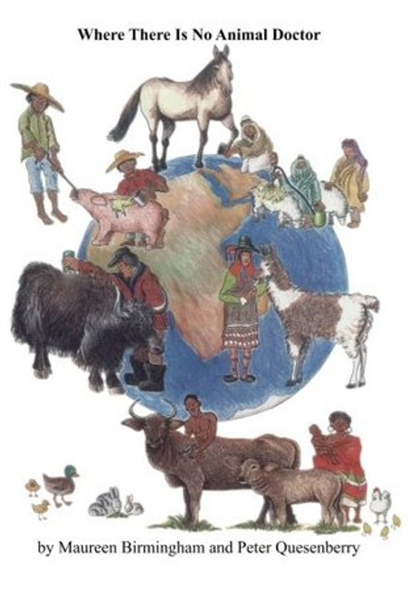 Where There Is No Animal Doctor Handbook by Maureen Birmingham and Peter Quesenberry