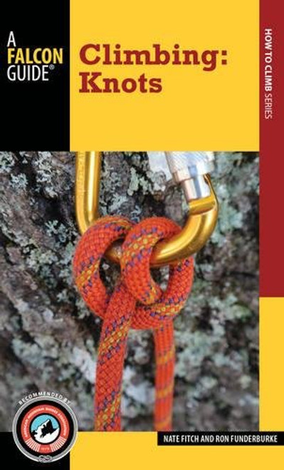 Climbing: Knots by Nate Fitch, Ron Funderburke