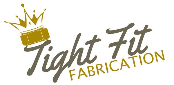 Tight Fit Fabrication LLC