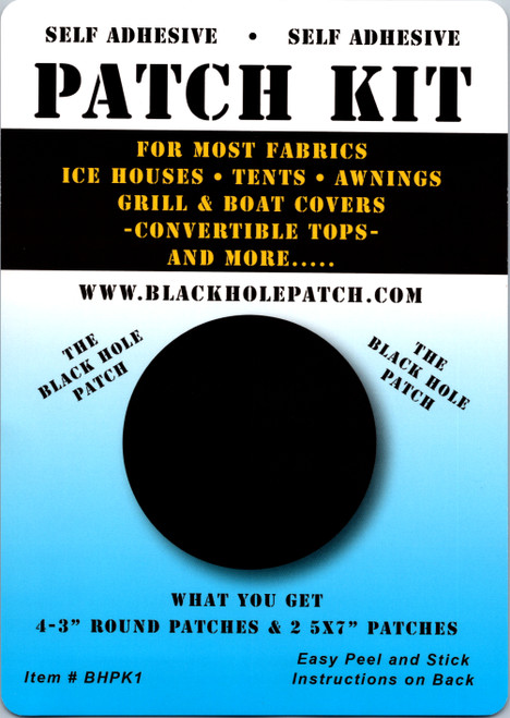 The Black Hole Patch Kit  The Black Hole Patch Self Adhesive Patch kit. For convertible tops, portable and hub style ice houses or deer blinds, tents, camping gear, apparel, bibs, jackets and much more.  Kits contain:  4 - 3 inch Round patches 2 - 5x7 Patches