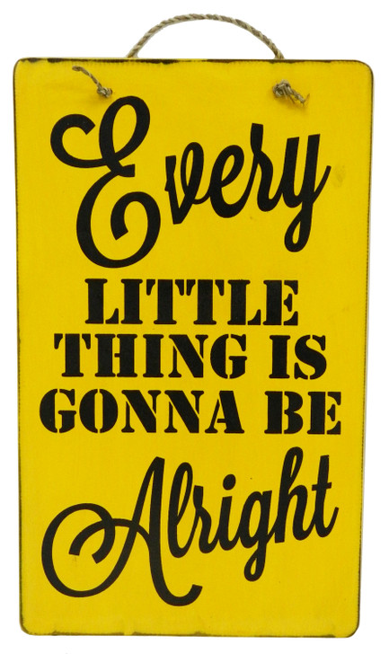 """Retro Sign """" Every Little Thing is Gonna be Alright """""""