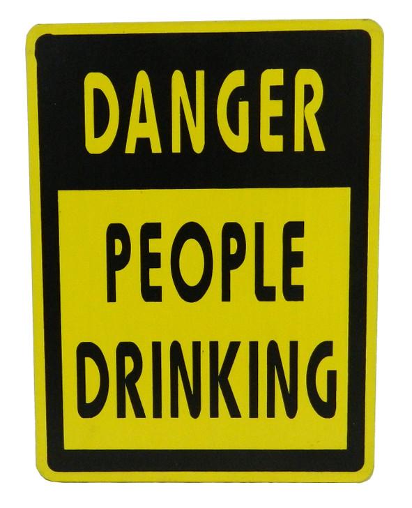 "Bar Sign "" DANGER PEOPLE DRINKING """