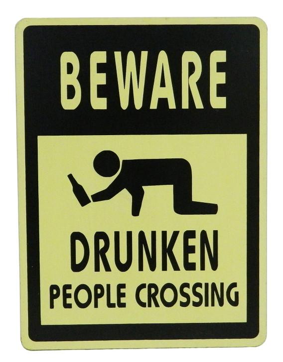 """Retro Sign """" BEWARE DRUNKEN PEOPLE CROSSING """""""