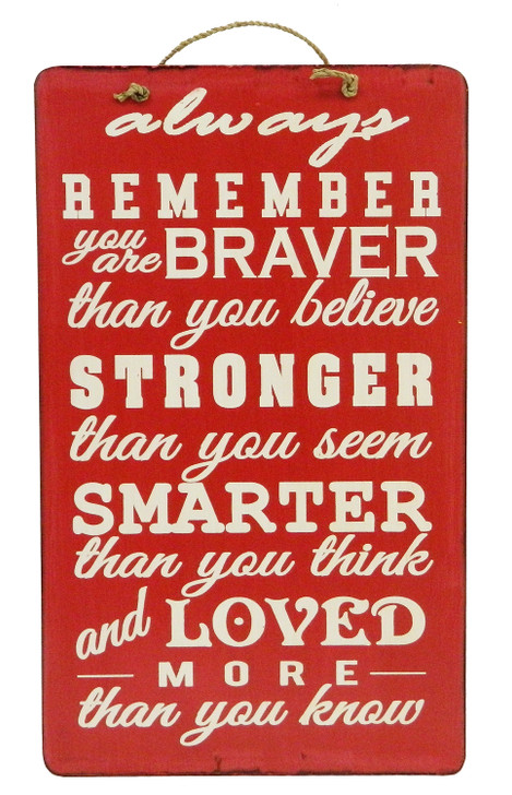 """Retro Sign """" ALWAYS REMEMBER YOU ARE BRAVER ..... """""""