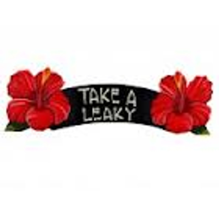 Take A Leaky Red Hibiscus Sign