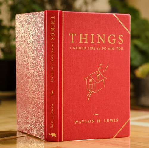 """""""Things I would like to do with You,"""" by Waylon H. Lewis. Quality Edition, Unsigned."""