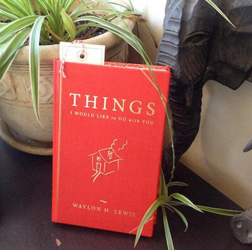 """Things I would like to do with You,"" by Waylon H. Lewis. Quality Edition: Signed."