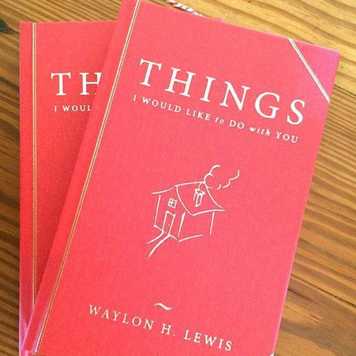 "2 Books! ""Things I would like to do with You,"" by Waylon H. Lewis. Quality Edition: Gift Set, Unsigned."