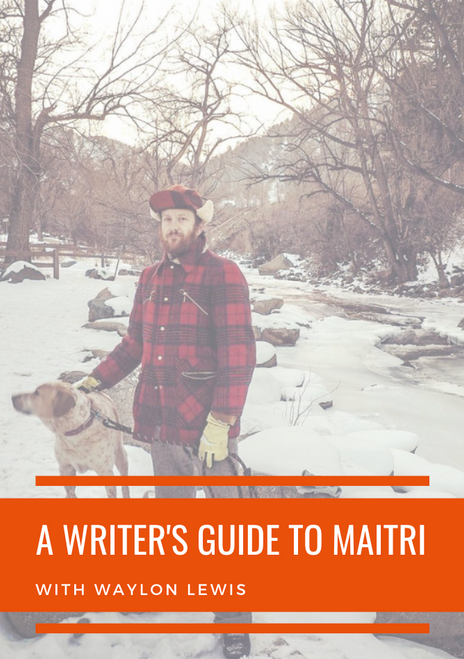 A Writer's Guide to Maitri. {Free Download from Elephant Academy}