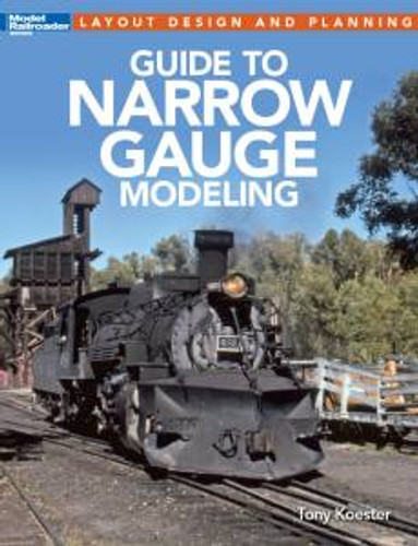 Kalmbach 12490 Guide to Narrow Gauge Modeling