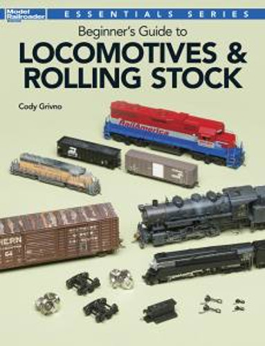 Kalmbach 12800 Beginner's Guide to Locos and Rolling Stock