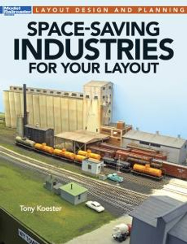 Kalmbach 12806 Space Saving Industries For Your Layout