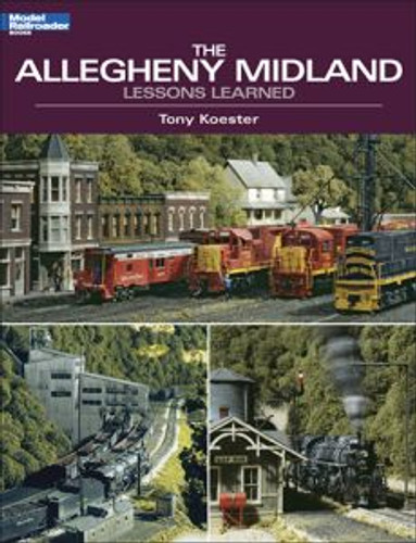 Kalmbach 12438 The Allegheny Midland: Lessons Learned
