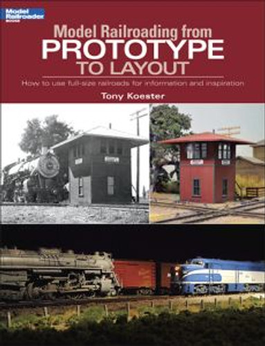 Kalmbach 12460 Model Railroading from Prototype to Layout