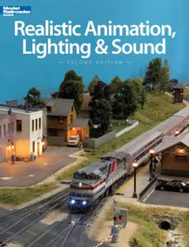 Kalmbach 12471 Realistic Animation Lighting & Sound 2nd Edition