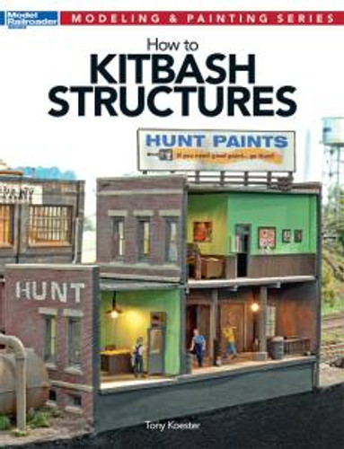 Kalmbach 12472 How To Kitbash Structures