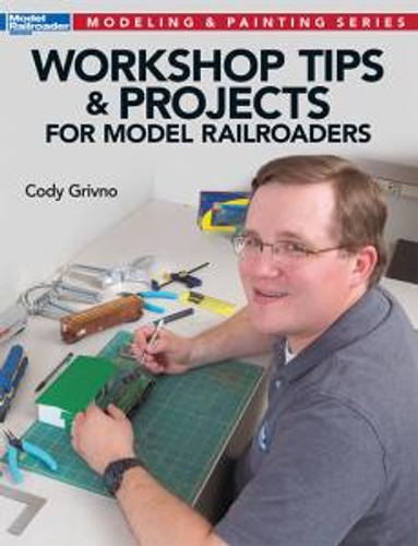 Kalmbach 12475 Workshop Tips & Projects for MRRs