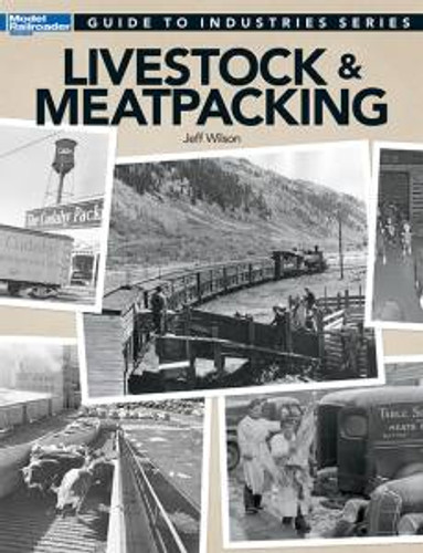 Kalmbach 12473 Guide to Livestock & Meatpacking Industry