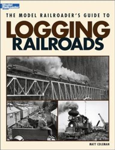 Kalmbach 12423 Model RRer's Guide to Logging RRs