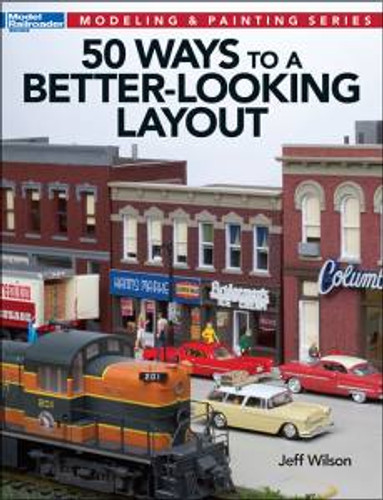 Kalmbach 12465 50 Ways to a Better-Looking Layout