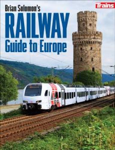 Kalmbach 1304 Brian Solomon's Railway Guide to Europe