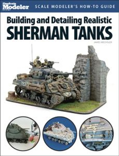Kalmbach 12445 Building and Detailing Realistic Sherman Tanks