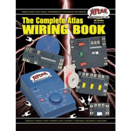 Atlas Trains12 HO Scale The Complete Atlas Wiring Guide