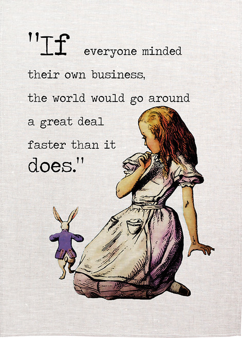 Alice in wonderland tea towel. If everyone minded their business, Alice and mad hatter, Made in Australia, Alice26_Bus_KT