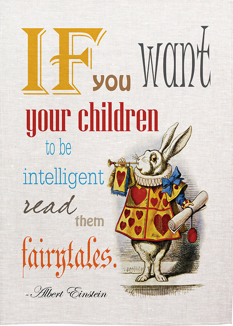 Alice in wonderland tea towel. White Rabbit says, If you want your children to be intelligent, read them fairytales,  Made in Australia, Alice427_INT_KT