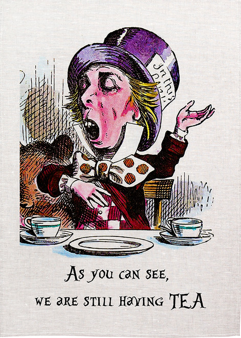 Alice in wonderland tea towel. Mad Hatter says,as you can see, we are still having tea,  Made in Australia, FS003_TEA_KT