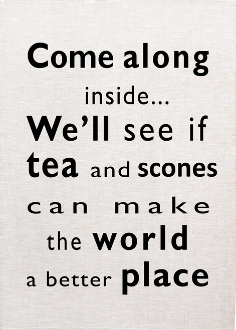 High Tea, We will see if Tea can make the world a better place, Printed Tea towel, Tea03A_KT