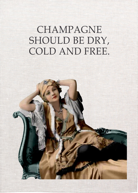 High Tea, champagne should be dry cold and free, Printed Tea Towel, 6076_KT