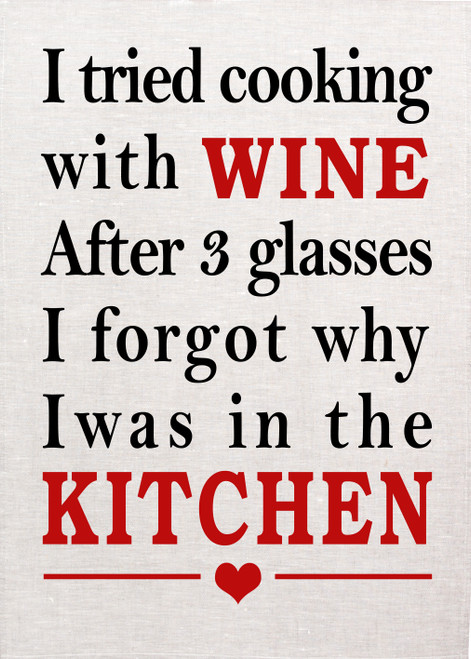 Wine, I tried cooking with wine, Printed Tea Towel, wine022_KT