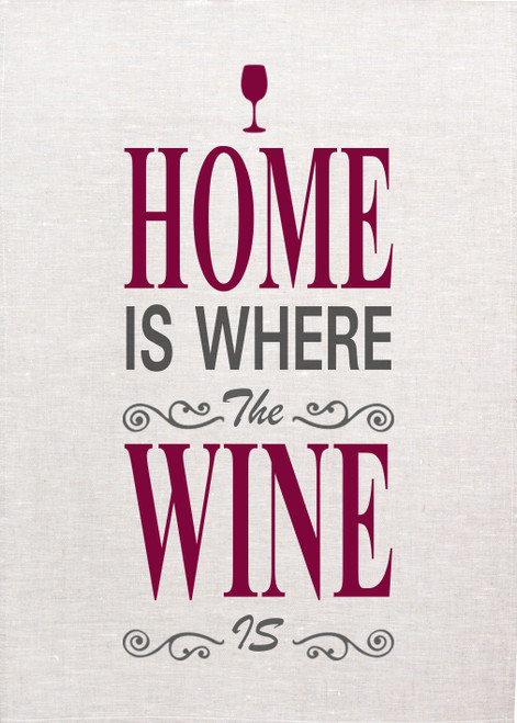 Wine, home is where the wine is Printed Tea Towel, wine027_KT