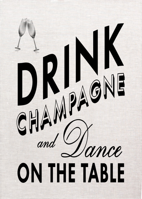 Wine, Drink champagne, dance on the table,  Printed Tea Towel, Wine051_KT