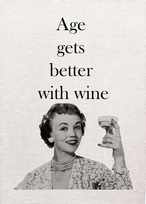 Wine gets better with age Printed Tea Towel, Wine146_KT