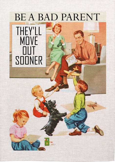 Retro housewife Printed Tea Towel, be a bad parent, they will move out sooner, RETK41_KT