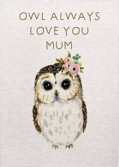 Mum, OWL always love you MUM, printed tea towel, Made in Australia