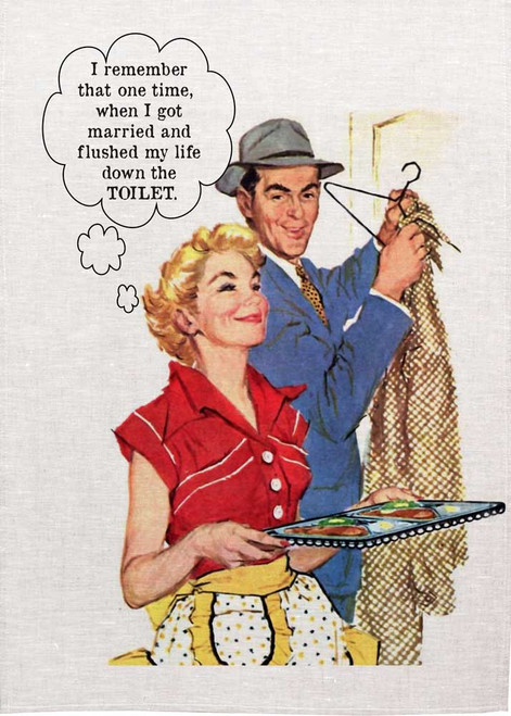 Retro housewife Printed Tea Towel, I remember that one time I got married and flushed my life down the toilet, Made in Australia