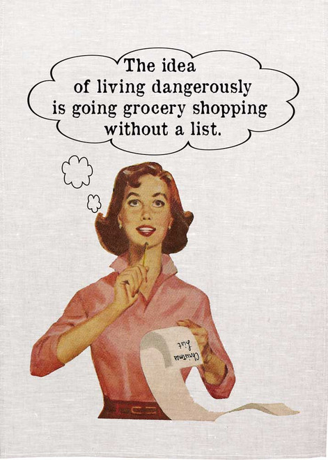 Retro house wife Printed Tea Towel, the idea of living dangerously is going grocery shopping without a list, Made in Australia