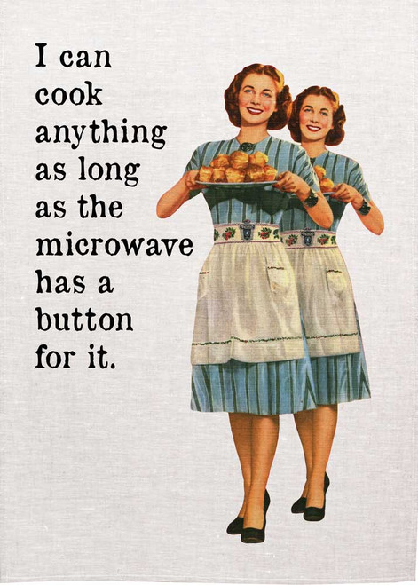 Retro housewife Printed Tea Towel, I can cook anything as long as the microwave has a button for it. Made in Australia
